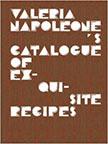 Valeria Napoleone's Catalogue of Exquisite Recipes
