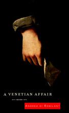 A Venetian Affair, by Andrea di Robilant