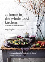 At Home in the Whole Food Kitchen, by Amy Chaplin