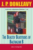 The Beastly Beatitudes of Balthazar B., by J.P. Donleavy