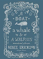 A Boat, A Whale & A Walrus, by Renee Erickson