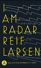 I Am Radar: A Novel, by Reif Larsen
