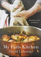 My Paris Kitchen, by David Lebovitz