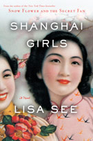 Peony in Love, Snow Flower and the Secret Fan, and Shanghai Girls, by Lisa See