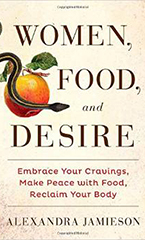 Women, Food, and Desire, by Alexandra Jamieson