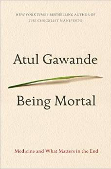 Being Mortal, by Atul Gawande