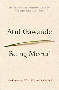 Being Mortal, by Atul Gawande