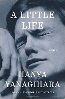 A Little Life, by Hanya Yanagihara
