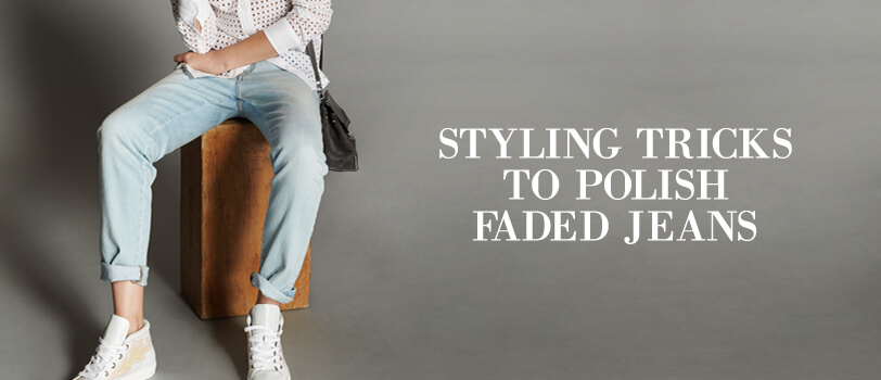 Styling Tricks to polish Faded Jeans