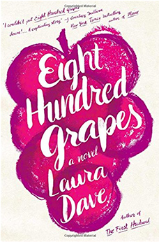 Eight Hundred Grapes, by Laura Dave