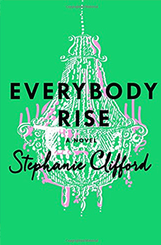 Everybody Rise, by Stephanie Clifford