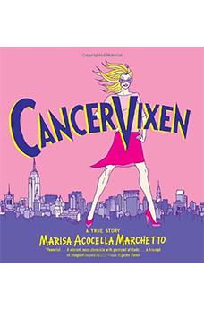 Cancer Vixen by Marisa Acocella Marchetto
