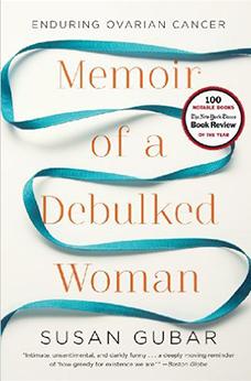 Memoir of a Debulked Woman by Susan Gubar