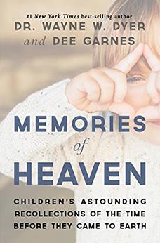 Memories of Heaven by Wayne Dyer