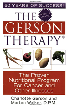 The Gerson Therapy: The Proven Nutritional Program for Cancer and Other Illnesses by Charlotte Gerson and Morton Walker