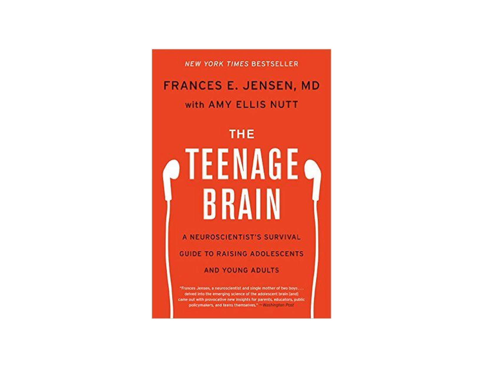 The Teenage Brain by Frances E. Jensen with Amy Ellis Nutt