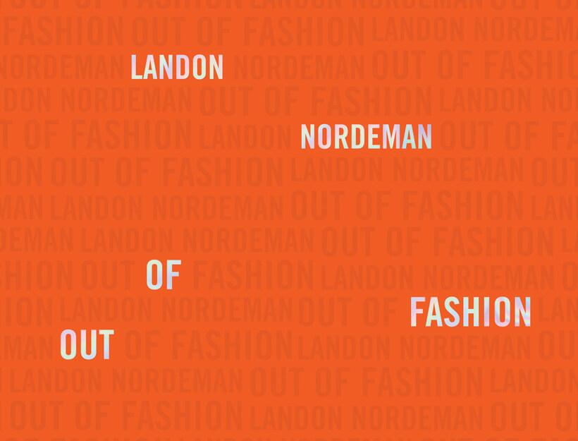 Landon Nordeman: Out of Fashion