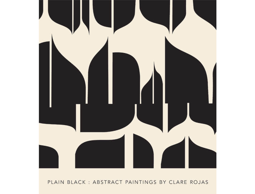 Clare Rojas: Plain Black: Abstract Paintings