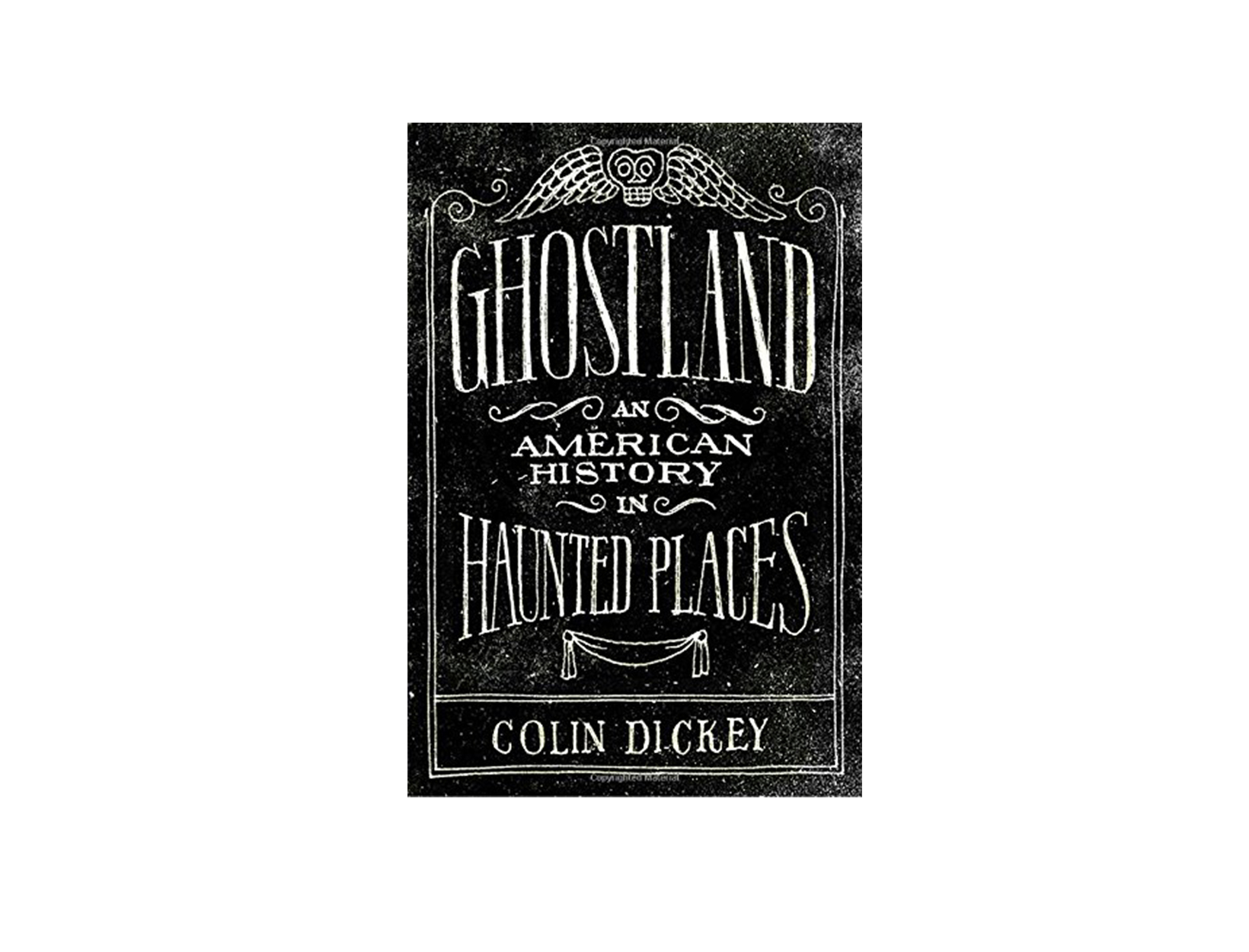 Ghostland by Colin Dickey