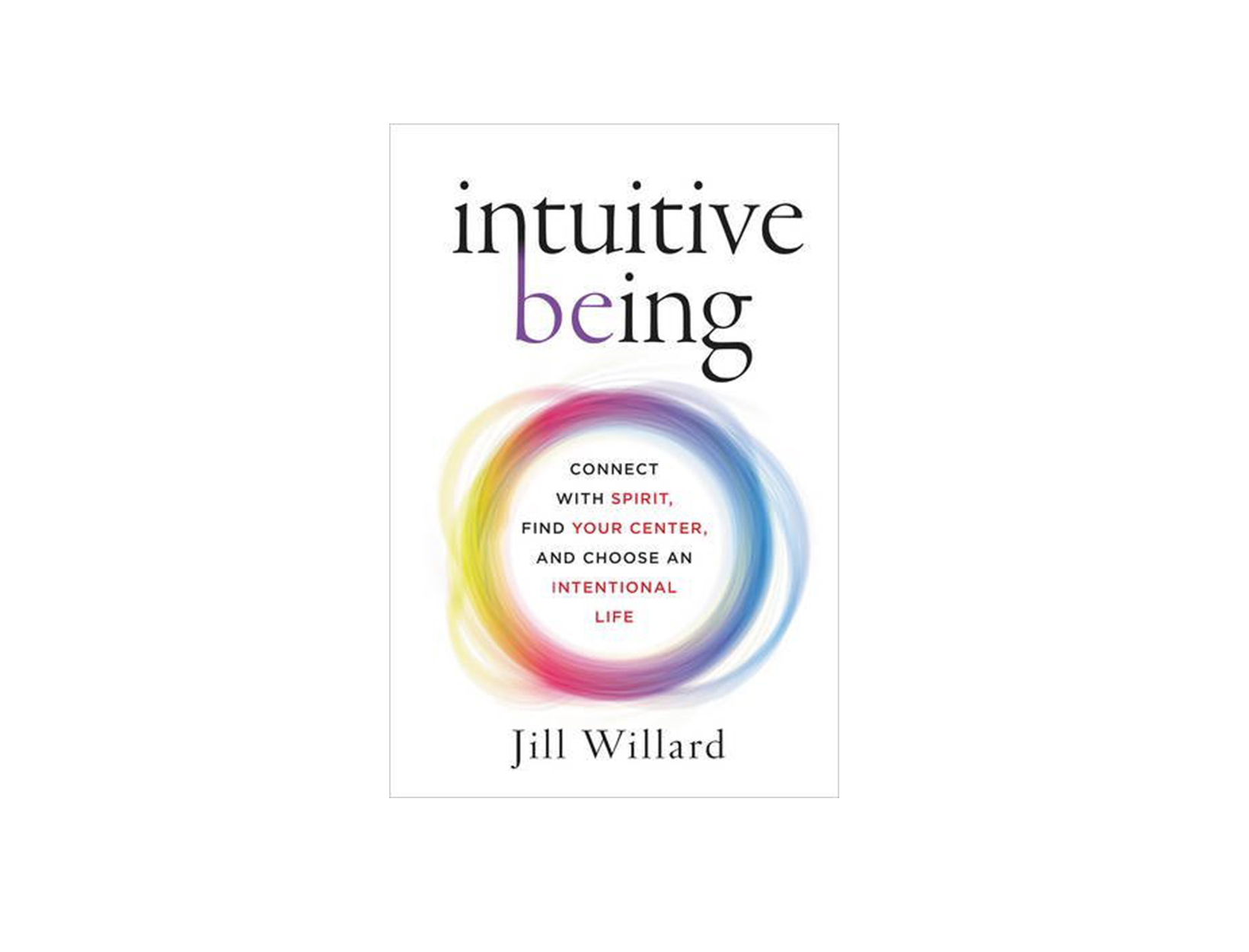 Intuitive Being by Jill Willard