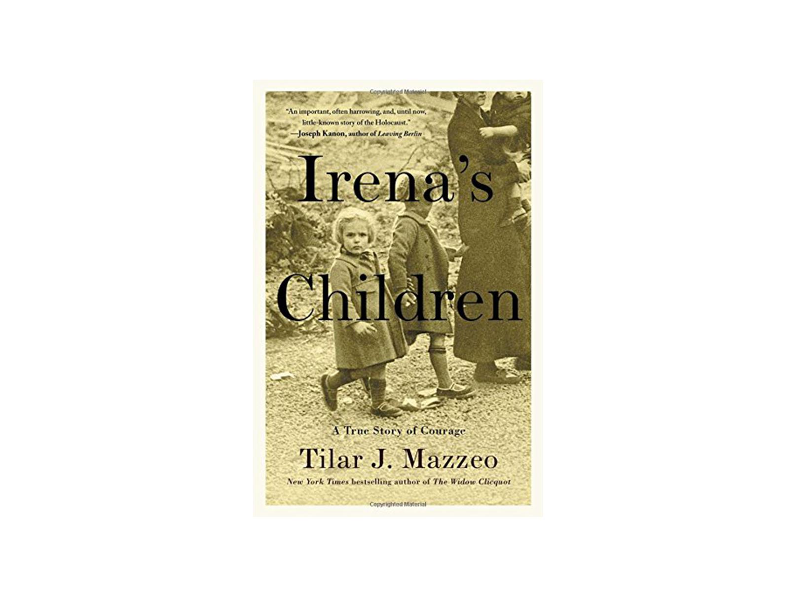 Irena's Children by Tilar Mazzeo