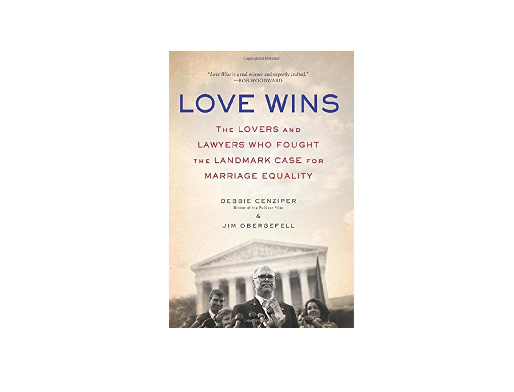 Love Wins by Debbie Cenziper & Jim Obergefell