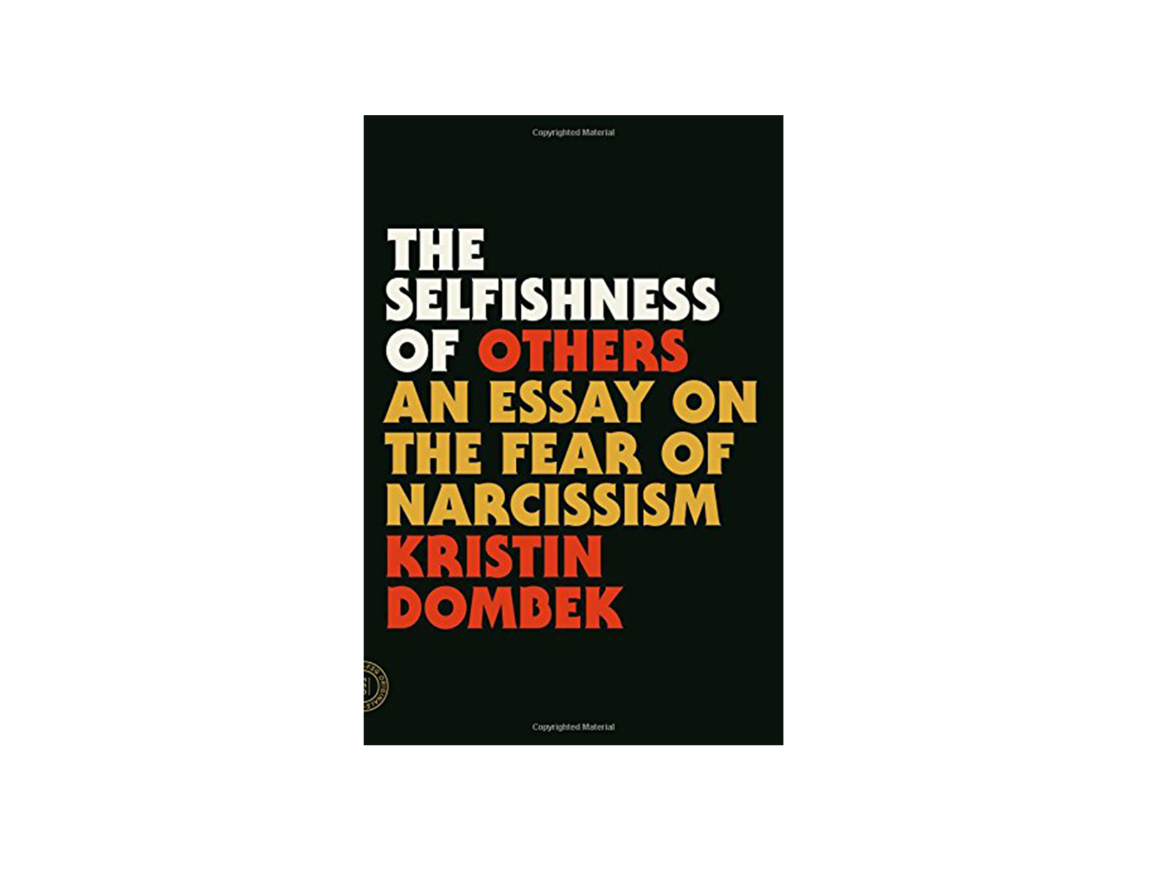 The Selfishness of Others by Kristin Dombek