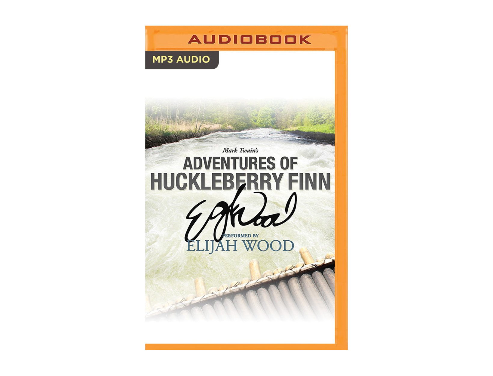 Adventures of Huckleberry Finn by Mark Twain, read by Elijah Wood