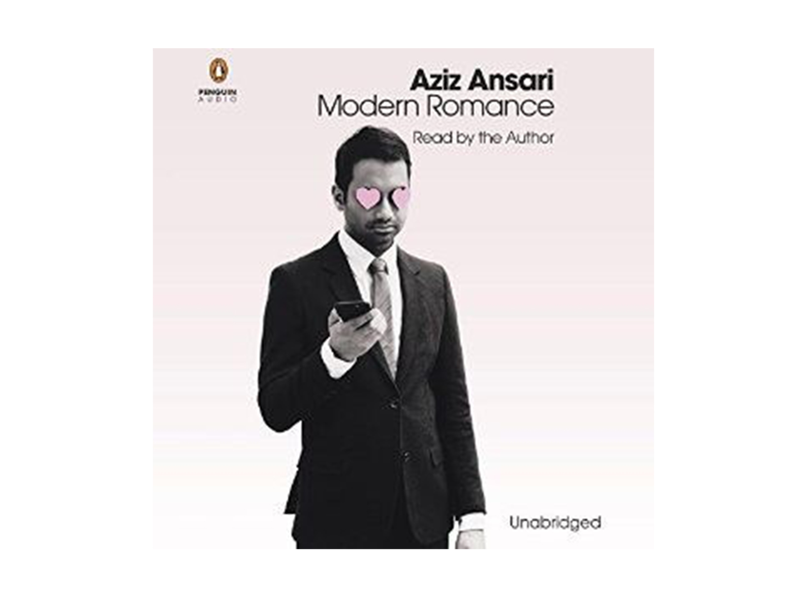 Modern Romance by Aziz Ansari and Eric Klinenberg, read by Aziz Ansari and Eric Klinenberg