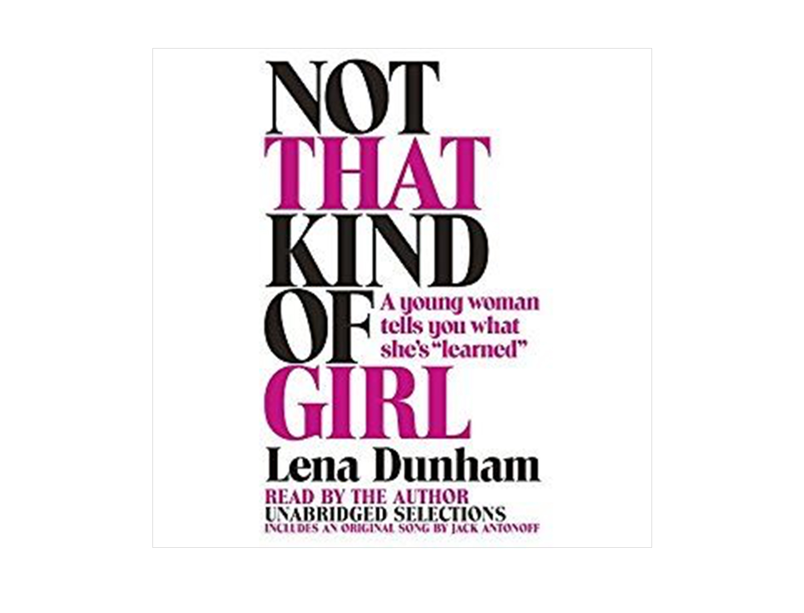 Not That Kind of Girl written & read by Lena Dunham