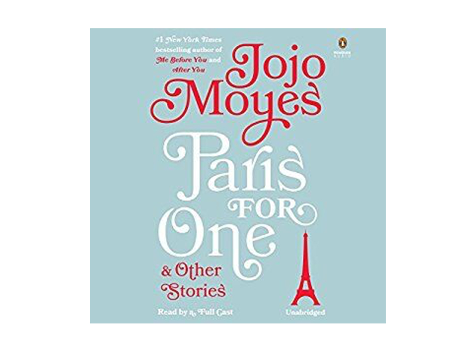 Paris for One & Other Stories by Jojo Moyes, read by Fiona Hardingham et al.