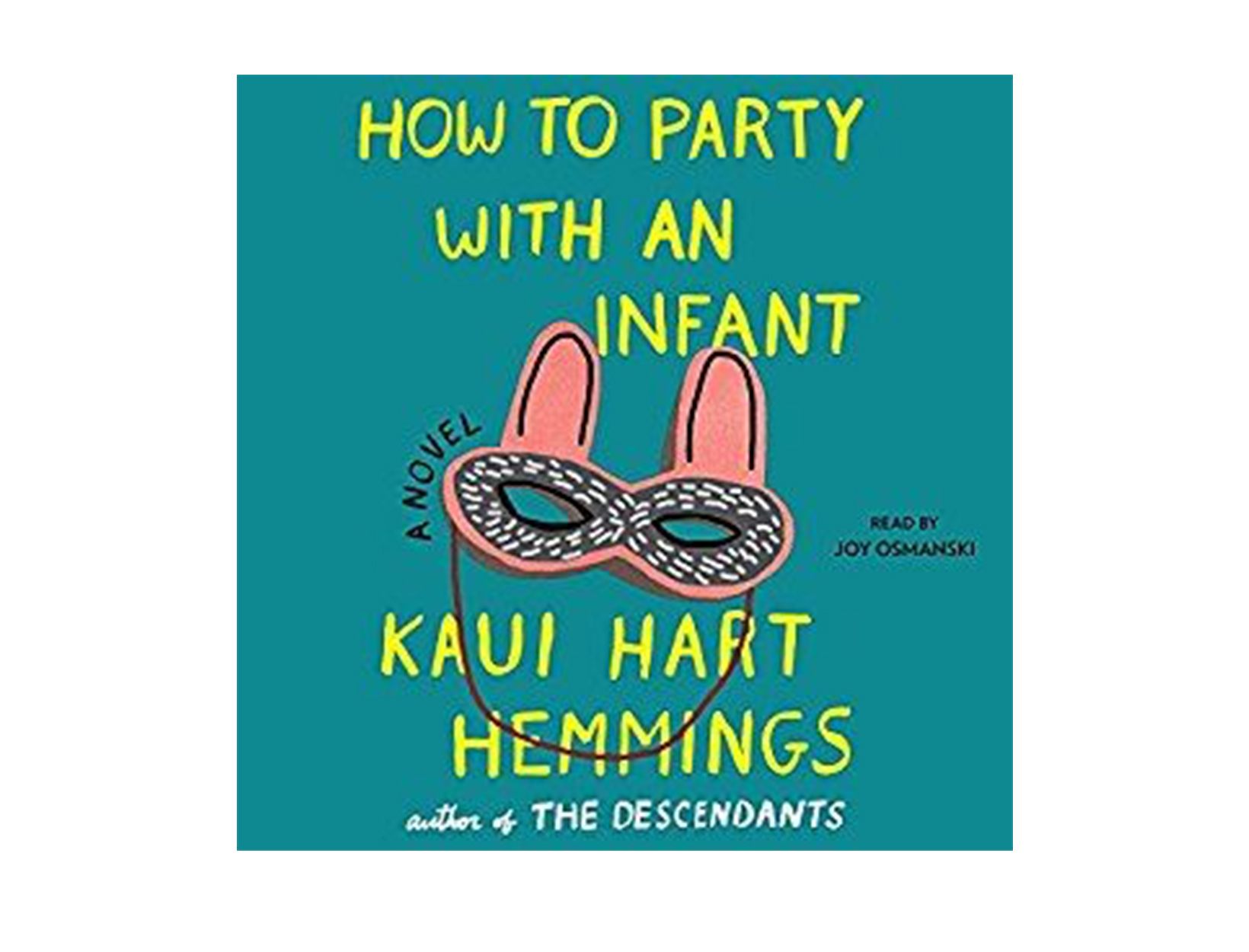 How to Party With an Infant by Kaui Hart Hemmings, read by Joy Osmanski