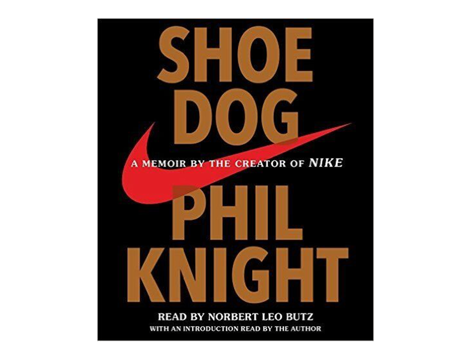 Shoe Dog by Phil Knight, read by Norbert Leo Butz