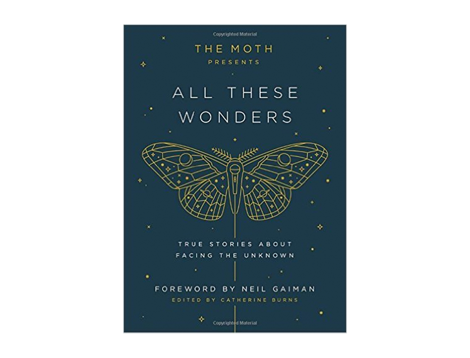 The Moth Presents All These Wonders, Edited by Catherine Burns