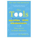 The Tools: 5 Tools to Help You Find Courage, Creativity, and Willpower—and Inspire You to Live Life in Forward Motion