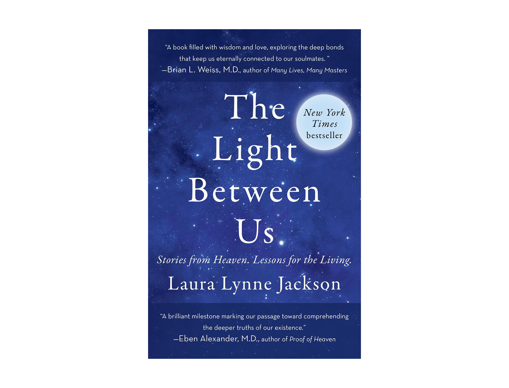 The Light Between Us: Stories from Heaven. Lessons for the Living. by Laura Lynne Jackson