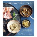 The Preservation Cooking Book: The Craft of Making and Cooking with Pickles, Preserves, and Aigre-doux