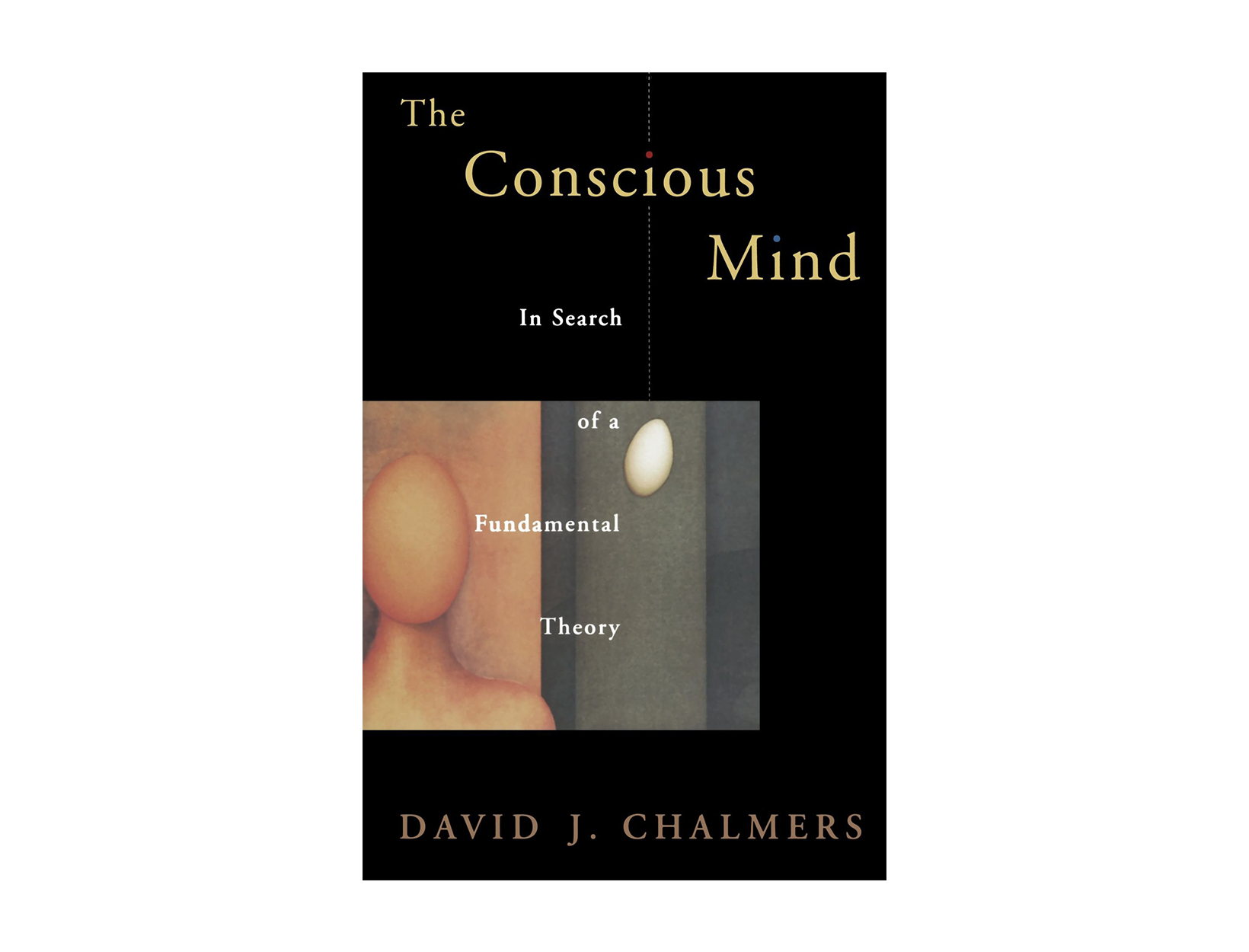 The Conscious Mind: In Search of a Fundamental Theory by David Chalmers