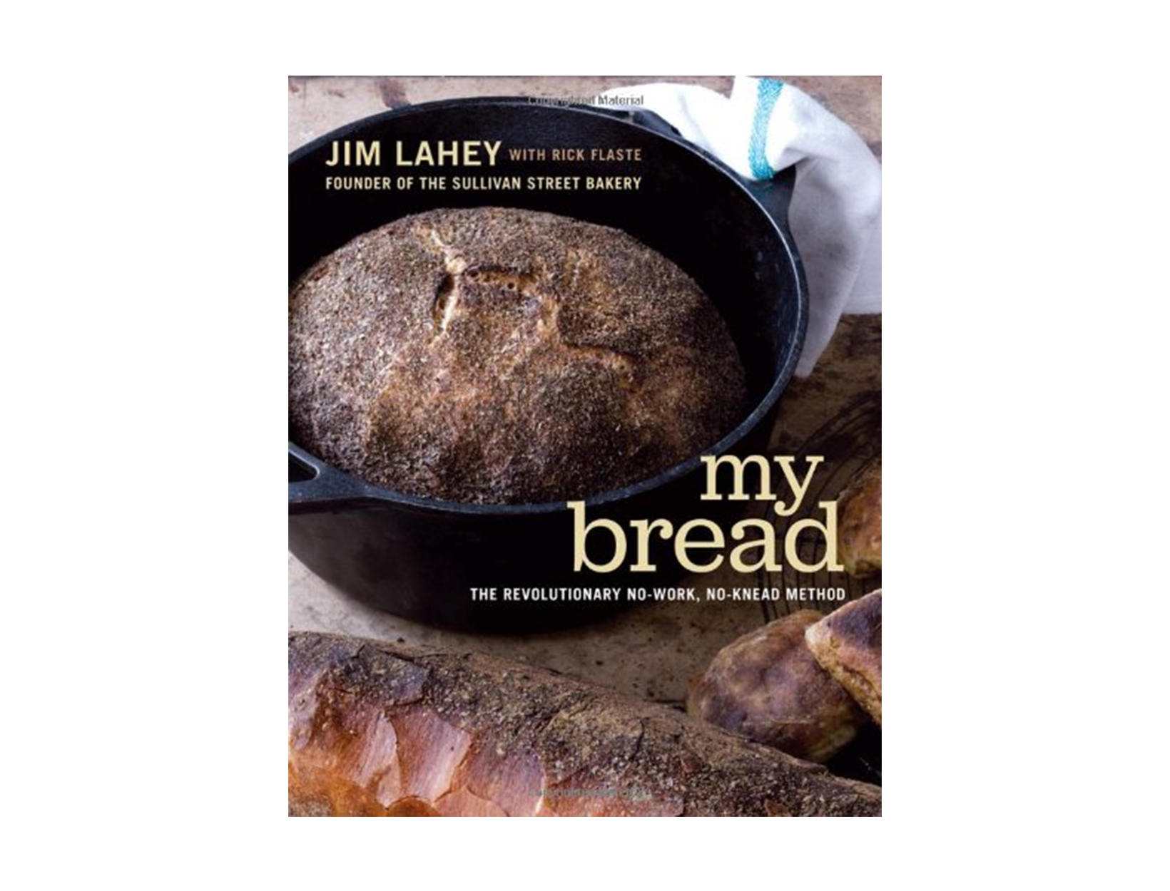 <em>For the newbie:</em><br> My Bread, Jim Lahey
