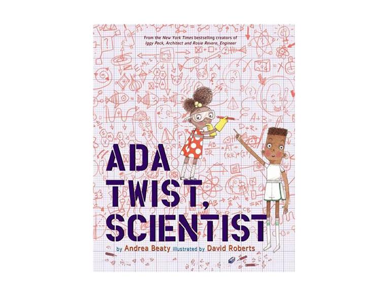 Ada Twist, Scientist by Andrea Beaty and David Roberts