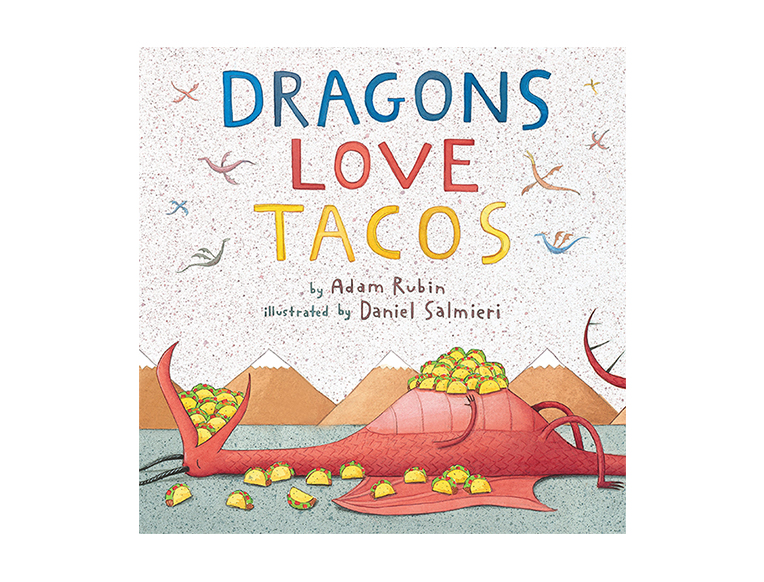 Dragons Love Tacos by Adam Rubin and Daniel Salmieri