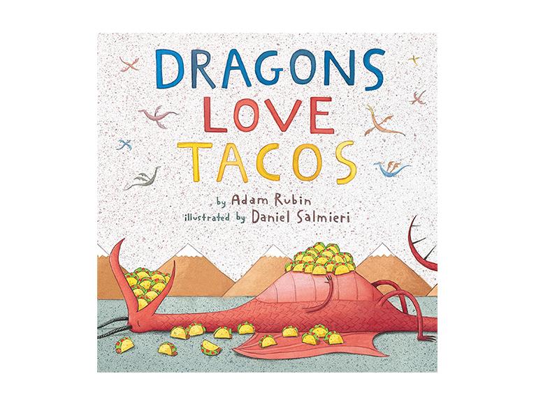 Dragons Love Tacos by Adam Rubin and Daniel Salmieri