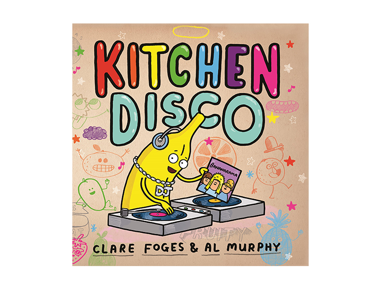 Kitchen Disco by Clare Foges and Al Murphy