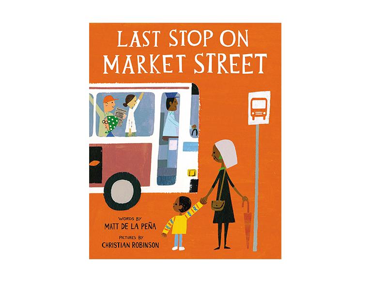 Last Stop on Market Street by Matt de la Peña and Christian Robinson