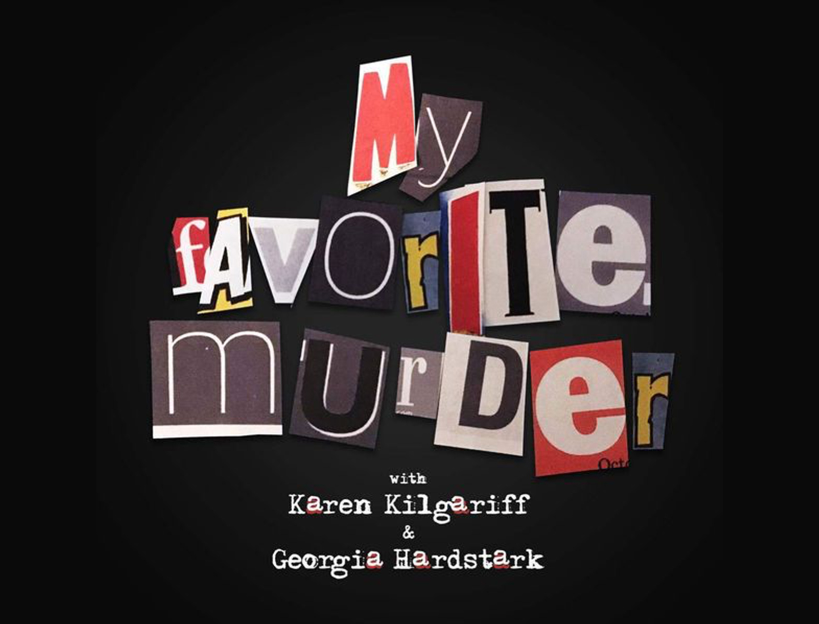 <em>My Favorite Murder</em>