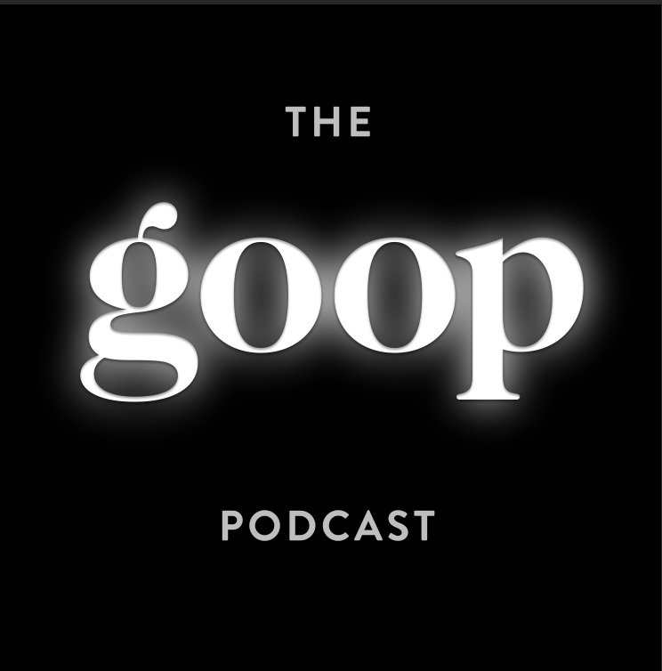 The goop Podcast | Goop
