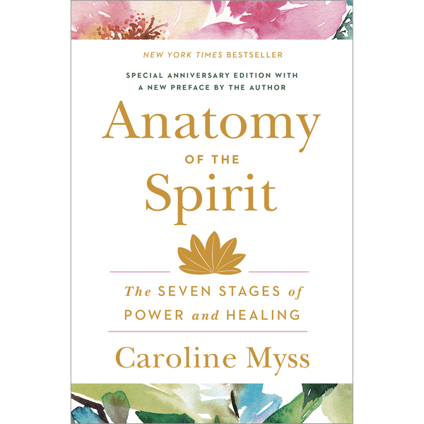<em>Anatomy of the Spirit</em> by Caroline Myss