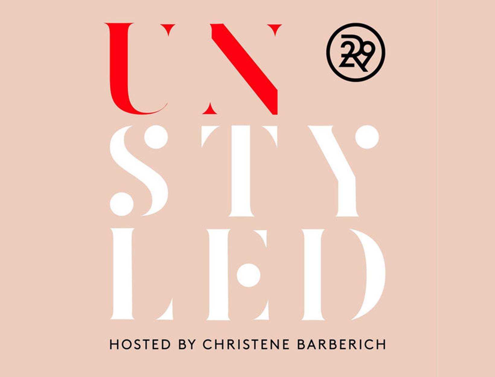 <em>Unstyled</em> by Refinery29