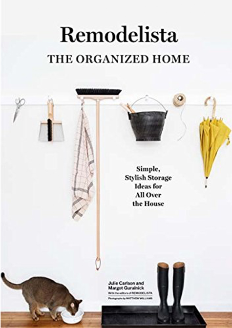 Remodelista The Organized Home (Artisan) by Julie Carlson and Margot Guralnick