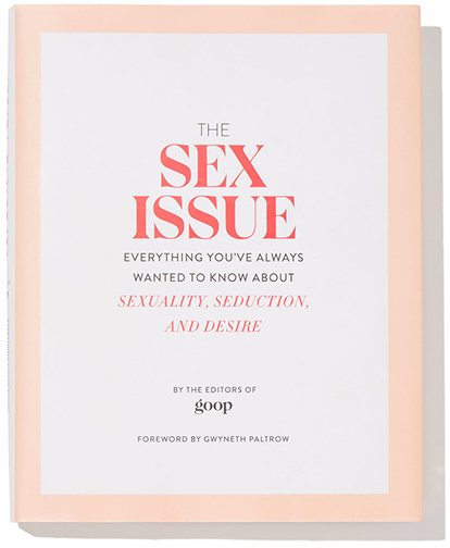 GOOP PRESS The Sex Issue